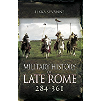 Military History of Late Rome 284-361 (English Edition)