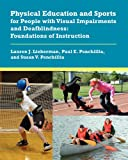 Physical Education and Sports for People with Visual Impairments and Deafblindness, Lauren J. Lieberman and Paul E. Ponchillia, 0891284540