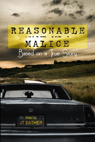 Book: Reasonable Malice by J.T. Sather