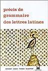 Précis de grammaire des lettres latines, seconde, 1re, terminale par Gason