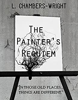 The Painter's Requiem by [Chambers-Wright, L. ]