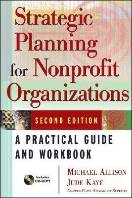 Strategic Planning for Nonprofit Organizations: A Practical Guide and Workbook [STRATEGIC PLANNING FOR NONPROF] PDF