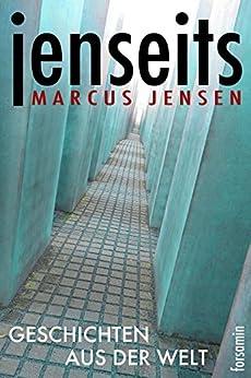 jenseits: Geschichten aus der Welt (German Edition) by [Jensen, Marcus]