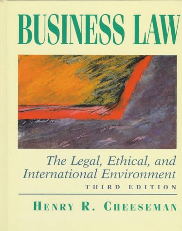 Business Law: The Legal, Ethical, and International Environment (3rd Edition)