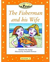 The Fisherman and His Wife (Oxford University Press Classic Tales, Level Beginner 2)