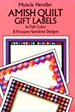 Amish Quilt Gift Labels in Full Color, Muncie Hendler, 0486266621