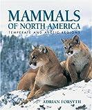Mammals of North America, Adrian Forsyth, 1554072336