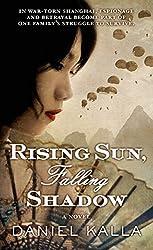 Rising Sun, Falling Shadow: A Novel (Shanghai Series)