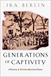 Generations of Captivity, Ira Berlin, 0674010612