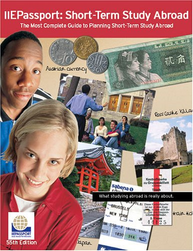 IIE Passport 2005: Academic Year Abroad--The Most Complete Guide to Planning Academic Year Study Abroad (Short Term Study Abroad)