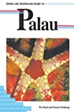 Palau (Lonely Planet Diving and Snorkeling Guides)