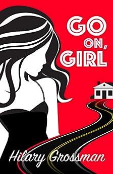 Go On, Girl by [Grossman, Hilary]