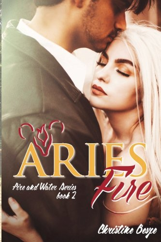 Aries Fire: Fire and Water Series Book 2 (Volume 2)