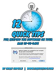 Keeping The Software On Your Mac Up-To-Date: Volume 3 In The 12 Quick Tips Series