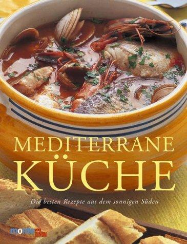 Mediterrane Küche. Die besten Rezepte aus dem sonnigen Süden. ebook