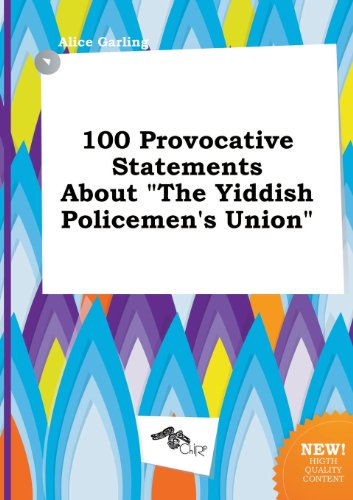 100 Provocative Statements about the Yiddish Policemen's Union