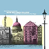 Saint Etienne Presents: How We Used to Live (Original Film Soundtrack)
