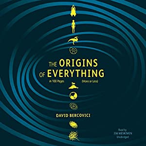 The Origins of Everything in 100 Pages (More or Less) Audiobook