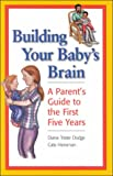 Building Your Baby's Brain Set : A Parent's Guide to the First Five Years, Dodge, Diane T. and Heroman, Cate, 1879537419