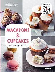 Macarons & Cupcakes - 50 recettes & 15 vidéos