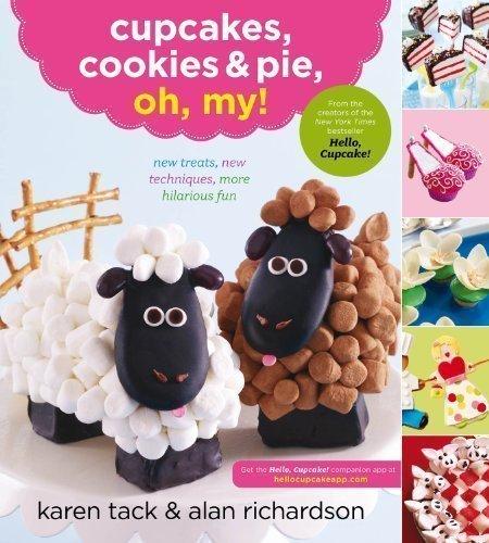Cupcakes, Cookies & Pie, Oh, My! Original Edition by Karen Tack, Alan Richardson [2012]