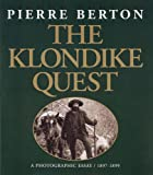 The Klondike quest : a photographic essay, 1897-1899 by Pierre Berton front cover