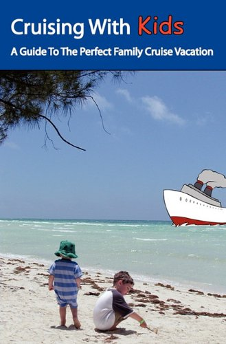 Cruising With Kids: A Guide To The Perfect Family Cruise Vacation