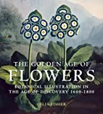 The Golden Age of Flowers, Celia Fisher, 071235820X