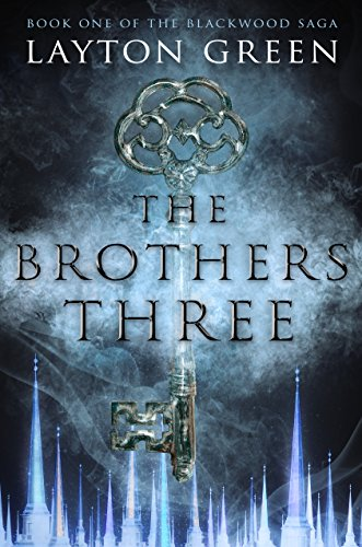 The Brothers Three: Book One of The Blackwood Saga by [Green, Layton]