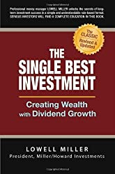 The Single Best Investment: Creating Wealth with Dividend Growth by Lowell Miller (2006-04-01)