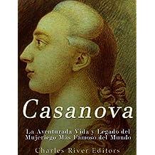Casanova: La Aventurada Vida y Legado del Mujeriego Más Famoso del Mundo