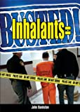 Inhalants = Busted!, John Bankston, 0766024725