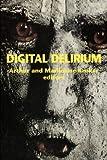 Digital Delirium, Arthur Kroker, Marilouise Kroker, 0312172370