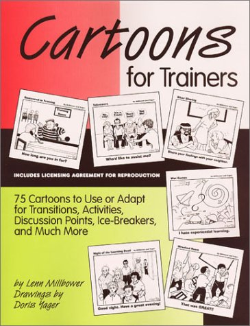 Cartoons for Trainers: Seventy-five Cartoons to Use or Adapt for Transitions, Activities, Discussion Points, Ice-breakers and Much More