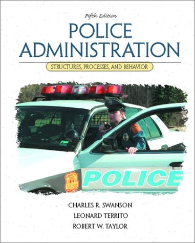 Police Administration: Structures, Processes, and Behavior (5th Edition)