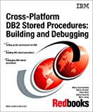 Cross-Platform DB2 Stored Procedures: Building and Debugging (IBM Redbooks)