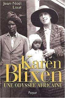 Karen Blixen : une odyssée africaine, Liaut, Jean-Noël