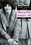 Front cover for the book Marseille année 40 by Mary Jayne Gold