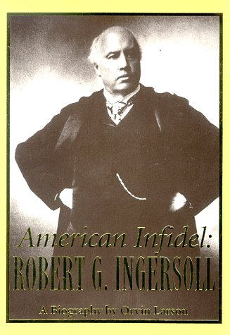 American Infidel: Robert G. Ingersoll pdf