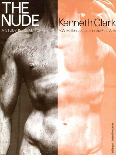 The Nude : A Study in Ideal Form (A. W. Mellon Lectures in the Fine Arts)