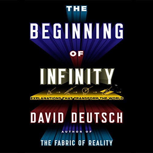 The Beginning of Infinity: Explanations That Transform the World cover