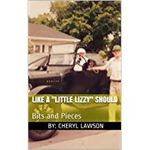 """Like a """"Little Lizzy"""" Should: Bits and Pieces"""