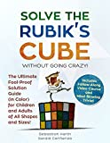 #9: Solve the Rubik's Cube Without Going Crazy! The Ultimate Fool-Proof Solution Guide (in Color) For Children and Adults of All Shapes and Sizes! Includes Video Course and Mind-Blowing Trivia