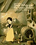 Walt Disney's Snow White and the Seven Dwarfs: An Art in Its Making