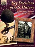 img - for Key Decisions in U.S. History: A Participatory Approach - Volume 2 (Grades 7-9) book / textbook / text book
