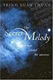 The Secret Melody : And Man Created the Universe, Thuan, Trinh Xuan, 1932031952
