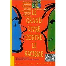 Grand livre contre le racisme (Le) [ancienne édition]