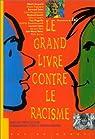 Le grand livre contre le racisme par Aounit