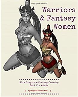 Amazon Com Warriors And Fantasy Women 30 A Grayscale Fantasy