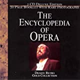 The Encyclopedia of Opera: Dejavu Retro Gold Collection